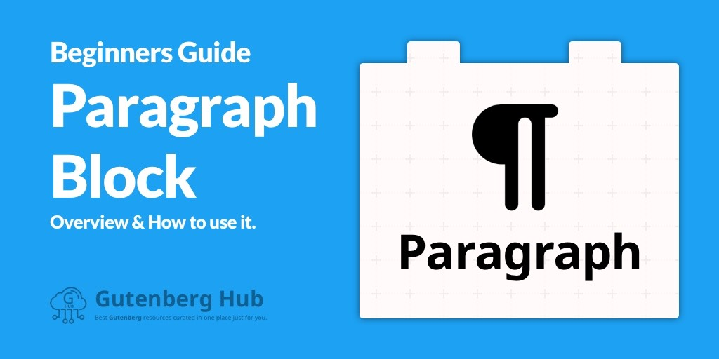 paragraph block overview how to use guide gutenberg hub
