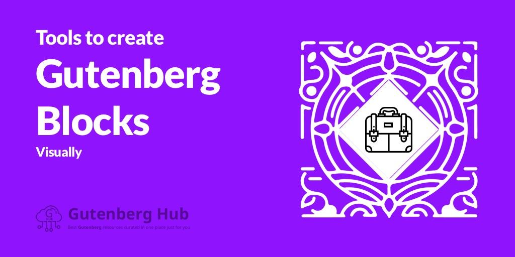 3 Tools to create custom Gutenberg WordPress Blocks visually